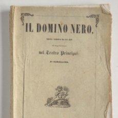 Libros antiguos: IL DOMINO NERO – TEATRO PRINCIPAL DE BARCELONA - 1851. Lote 118715927