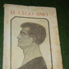 Libros antiguos: EL CEGO SIMO, DE FRANCECS RECASENS - A.ARTIS IMP. 1913. Lote 119563383