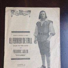 Libros antiguos: FREDERIC SOLER (SERAFI PITARRA) : EL FERRER DE TALL - LA ESCENA CATALANA - NUMERO 9 (2 EDIC) 1918. Lote 120849467