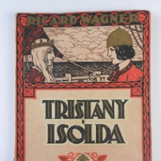 Libros antiguos: TRISTANY I ISOLDA, (WAGNER), ASSOCIACIÒ WAGNERIANA 1925 - EN CATALÀ. Lote 158404125