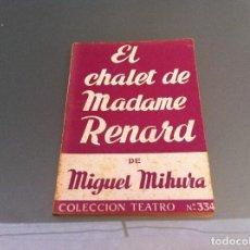 Libros antiguos: MIGUEL MIHURA. EL CHALET DE MADAME RENARD. ED. ESCELICER, 1962. TEATRO. Nº 334. Lote 122085259