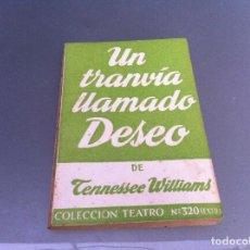 Libros antiguos: TENNESSEE WILLIAMS. UN TRANVÍA LLAMADO DESEO. ED. ESCELICER, 1962. TEATRO. Nº 320. Lote 122085743