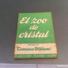 Libros antiguos: TENNESSEE WILLIAMS. EL ZOO DE CRISTAL. ED. ESCELICER, 1964. TEATRO. Nº 259. Lote 122085923