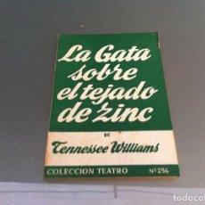 Libros antiguos: TENNESSEE WILLIAMS. LA GATA SOBRE EL TEJADO DE ZINC. ED. ESCELICER, 1962. TEATRO. Nº 256. Lote 122086095