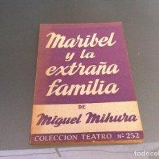 Libros antiguos: MIGUEL MIHURA. MARIBEL Y LA EXTRAÑA FAMILIA. ED. ESCELICER, 1965. TEATRO. Nº 252. Lote 122086351