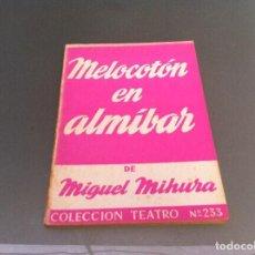 Libros antiguos: MIGUEL MIHURA. MELOCOTÓN EN ALMÍBAR. ED. ESCELICER, 1966. TEATRO. Nº 233. Lote 122086539