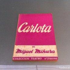 Libros antiguos: MIGUEL MIHURA. CARLOTA. ED. ESCELICER, 1965. TEATRO. Nº 210. Lote 122086703
