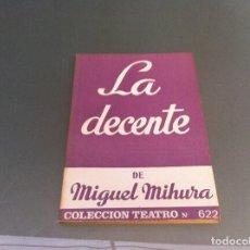 Libros antiguos: MIGUEL MIHURA. LA DECENTE. ED. ESCELICER, 1969. TEATRO. Nº 622. Lote 122087479