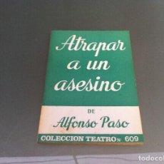 Libros antiguos: ALFONSO PASO. ATRAPAR A UN ASESINO. ED. ESCELICER, 1969. TEATRO. Nº 609. Lote 122087939