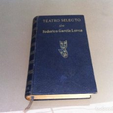 Libros antiguos: TEATRO SELECTO DE FEDERICO GARCÍA LORCA. ED. ESCELICER, 1969. Lote 122088763