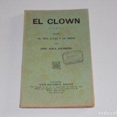 Libros antiguos: EL CLOWN- JOSE FOLA IGURBIDE. Lote 122091563