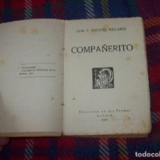 Libros antiguos: COMPAÑERITO. LUIS Y AGUSTÍN MIRALLES. EDICIONES DE LA PLUMA. MADRID. 1921. VER FOTOS. . Lote 122407615