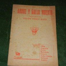 Libros antiguos: ARROZ Y GALLO MUERTO, SAINETE ORIGINAL DE FELIPE PEREZ CAPO - IMP.BORRAS. Lote 123048639