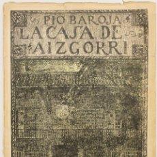 Libros antiguos: LA CASA DE AIZGORRI. NOVELA EN SIETE JORNADAS. - BAROJA, PÍO. - MADRID, 1920.. Lote 123161806