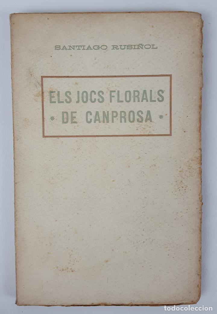 ELS JOCS FLORALS DE CANPROSA. SANTIAGO RUSIÑOL. 3º EDICIÓN. BARCELONA. (Libros antiguos (hasta 1936), raros y curiosos - Literatura - Teatro)