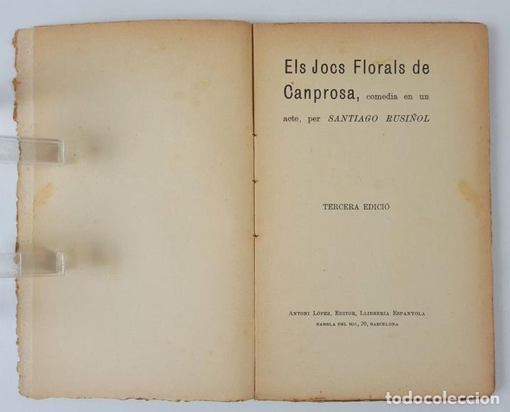 Libros antiguos: ELS JOCS FLORALS DE CANPROSA. SANTIAGO RUSIÑOL. 3º EDICIÓN. BARCELONA. - Foto 2 - 124077879