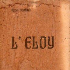 Libros antiguos: ANGEL GUIMERÀ : L' ELOY (LA RENAIXENSA, 1906) CATALÁN. Lote 124745107