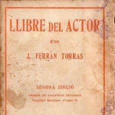 Libros antiguos: FERRÀN TORRAS : LLIBRE DEL ACTOR (LLIBRERIA RIBÓ, 1915) CATALÁN. Lote 124746751
