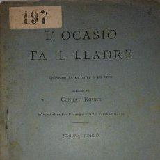Libros antiguos: OBRA DE TEATRO EN CATALAN. L' OCASIO FA 'L LLADRE. 1895. Lote 125242759