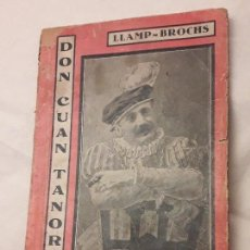 Libros antiguos: ANTIGUO LIBRO DON CUAN TANORIO DE LLAMP BROCHS. Lote 125242843