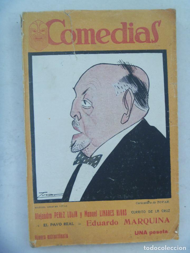 COMEDIAS : CURRITO DE LA CRUZ , DE PEREZ LUGIN Y LINARES RIVAS Y EL PAVO REAL, DE MARQUINA. 1926 (Libros antiguos (hasta 1936), raros y curiosos - Literatura - Teatro)