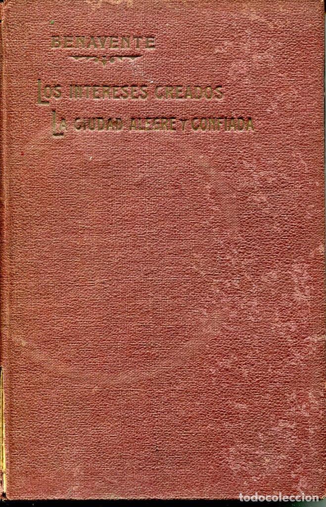 LOS INTERESES CREADOS-LA CIUDAD ALEGRE Y CONFIADA- JACINTO BENAVENTE-EDICIÓN ESPECIAL-1916 (Libros antiguos (hasta 1936), raros y curiosos - Literatura - Teatro)