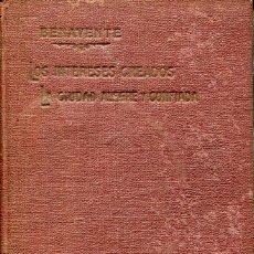 Libros antiguos: LOS INTERESES CREADOS-LA CIUDAD ALEGRE Y CONFIADA- JACINTO BENAVENTE-EDICIÓN ESPECIAL-1916. Lote 126014055