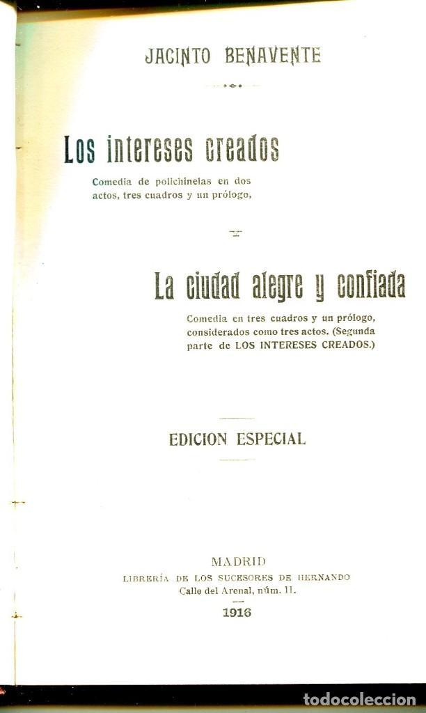 Libros antiguos: LOS INTERESES CREADOS-LA CIUDAD ALEGRE Y CONFIADA- JACINTO BENAVENTE-EDICIÓN ESPECIAL-1916 - Foto 2 - 126014055