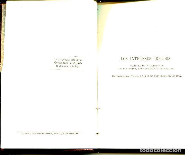 Libros antiguos: LOS INTERESES CREADOS-LA CIUDAD ALEGRE Y CONFIADA- JACINTO BENAVENTE-EDICIÓN ESPECIAL-1916 - Foto 3 - 126014055