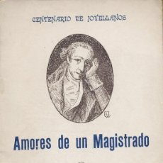 Livros antigos: AMORES DE UN MAGISTRADO. ANTONIO NAVA VALDES. CENTENARIO DE JOVELLANOS. 1911. ASTURIAS. Lote 126085963