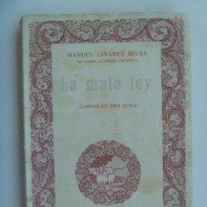 Libros antiguos: LA MALA LEY , DE MANUEL LINARES RIVAS . BIBLIOTECA HISPANIA , 1923. Lote 127127219