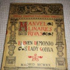Libros antiguos: MANUEL LINARES RIVAS EL BUEN DEMONIO LADY GODIVA MADRID 1920. Lote 127594919