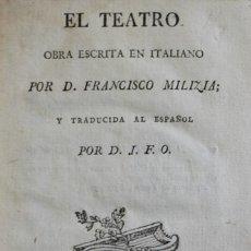 Libros antiguos: EL TEATRO. - MILIZIA, FRANCISCO. MADRID, 1789.. Lote 123218514