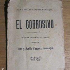Libros antiguos: EL CORROSIVO. DRAMA DE JUAN Y ADOLFO HUMOSQUÉ. PALMA DE MALLORCA, 1921. Lote 127785491