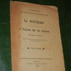 Libros antiguos: L'ECLIPSE O L'HOME DE LA ULLERA, DE JOSE MARTRUS - IMP. L'ATLANTIDA 1900. Lote 128159903