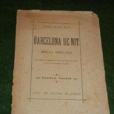 Libros antiguos: BARCELONA DE NIT. MONOLECH COMICH-LIRICH, DE JOSEPH MARIA POUS - HACIA 1895. Lote 128160167
