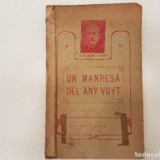 Libros antiguos: UN MANRESA DEL ANY VUYT, (DRAMA), ANTON FERRER CODINA 1909. Lote 128540131