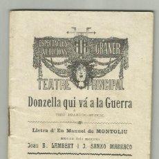 Libros antiguos: DONZELLA QUI VA A LA GUERRA - GRANER - TEATRE PRICIPAL 1906. Lote 128629355
