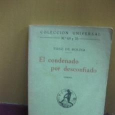 Libros antiguos: EL CONDENADO POR DESCONFIADO. TIRSO DE MOLINA. COLECCION UNIVERSAL Nº 69 Y 70. (1919). Lote 128669407