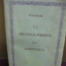 Libros antiguos: KALIDASA. EL RECONOCIMIENTO DE SAKUNTALA. COMPAÑIA IBERO-AMERICANA DE PUBLICACIONES. . Lote 128688575