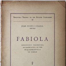 Libros antiguos: FABIOLA. ESCENIFICACIÓ FRAGMENTÀRIA EN QUATRE ACTES I EN VERS DE LA FAMOSA NOVEL·LA DE WISEMAN. - PU. Lote 123233915