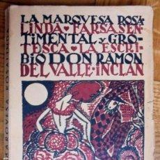 Libros antiguos: LA MARQUESA ROSA-LINDA. FARSA SENTIMENTAL Y GROTESCA. VALLE INCLÁN, RAMÓN DEL.. Lote 128908775