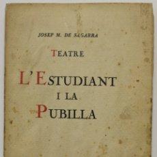 Libros antiguos: L'ESTUDIANT I LA PUBILLA. - SAGARRA, JOSEP M. DE. - BARCELONA, 1921.. Lote 123242759