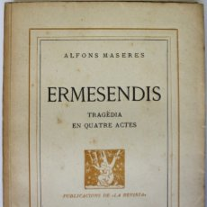 Livros antigos: ERMESENDIS. TRAGÈDIA EN QUATRE ACTES. - MASERAS, ALFONS. - BARCELONA, 1936.. Lote 123215494