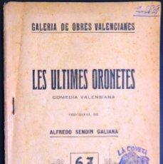 Libros antiguos: LES ÚLTIMES ORONETES - GALERÍA DE OBRES VALENCIANES Nº 67, ALFREDO SENDÍN GALIANA, 1927. Lote 129338895
