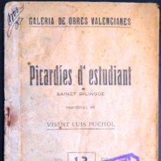 Libros antiguos: PICARDIES D' ESTUDIANT - GALERÍA DE OBRES VALENCIANES Nº 13, VISENT LUIS PUCHOL, 1922. Lote 129339071