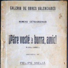 Libros antiguos: PARE VOSTÉ LA BURRA AMIC! - GALERÍA DE OBRES VALENCIANES NÚM. EXTRA, FELIPE MELIÁ, 1928. Lote 129339175
