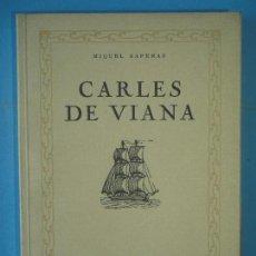 Libros antiguos: CARLES DE VIANA - MIQUEL SAPERAS - IMPRENTA ALTES, 1938, 1ª EDICIO (NUMERAT, EN MOLT BON ESTAT). Lote 129460559