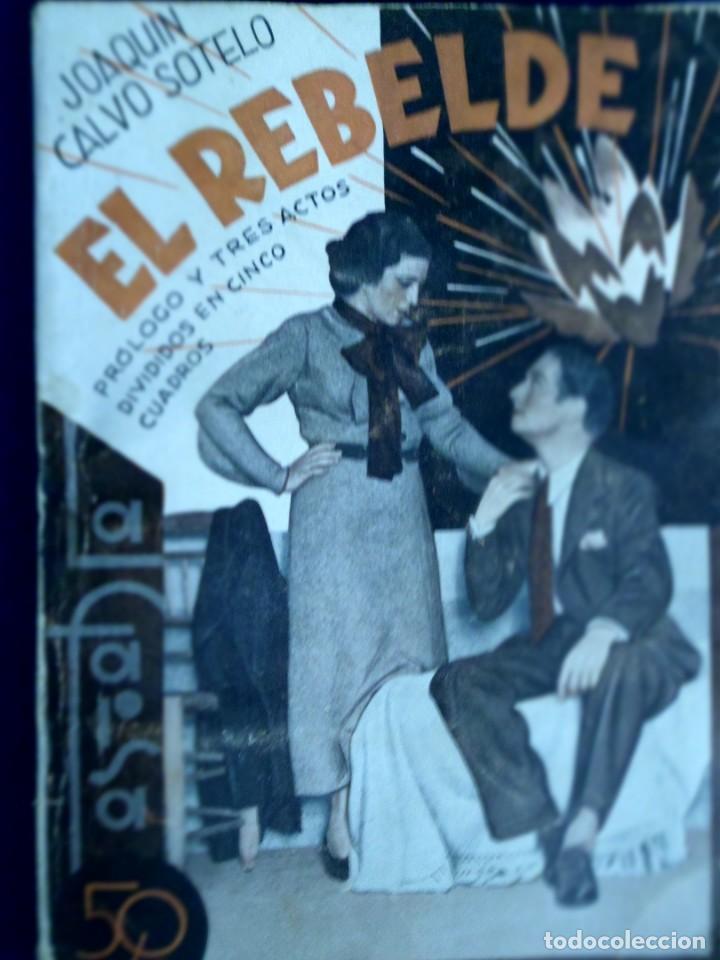 EL REBELDE. JOAQUÍN CALVO SOTELO. LA FARSA. 1935 (Libros antiguos (hasta 1936), raros y curiosos - Literatura - Teatro)