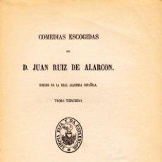 Libros antiguos: COMEDIAS ESCOGIDAS. JUAN RUIZ DE ALARCÓN. AÑO 1867. Lote 130343442